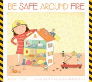 Be Safe around Fire