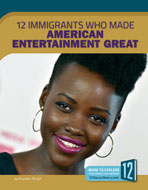 12 Immigrants Who Made American Entertainment Great